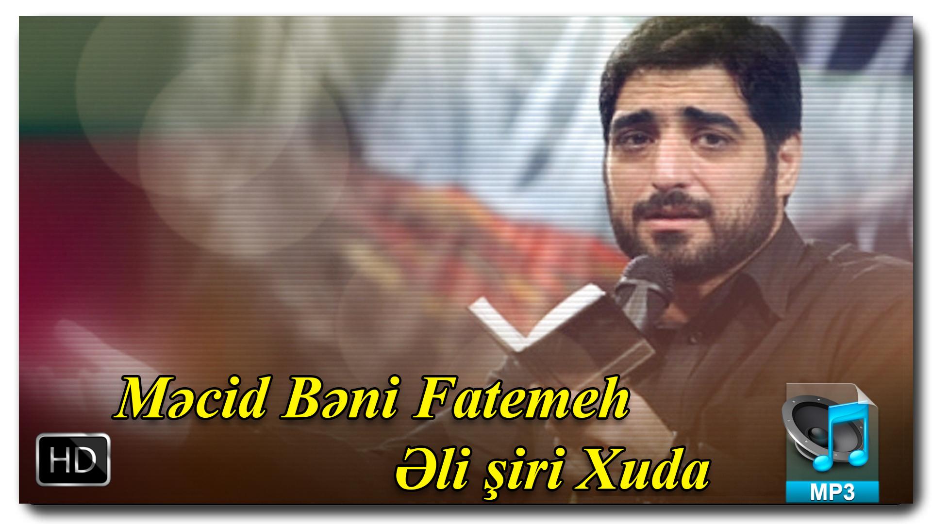 Məcid Bəni Fatemeh | Əli şiri Xuda | + VIDEO