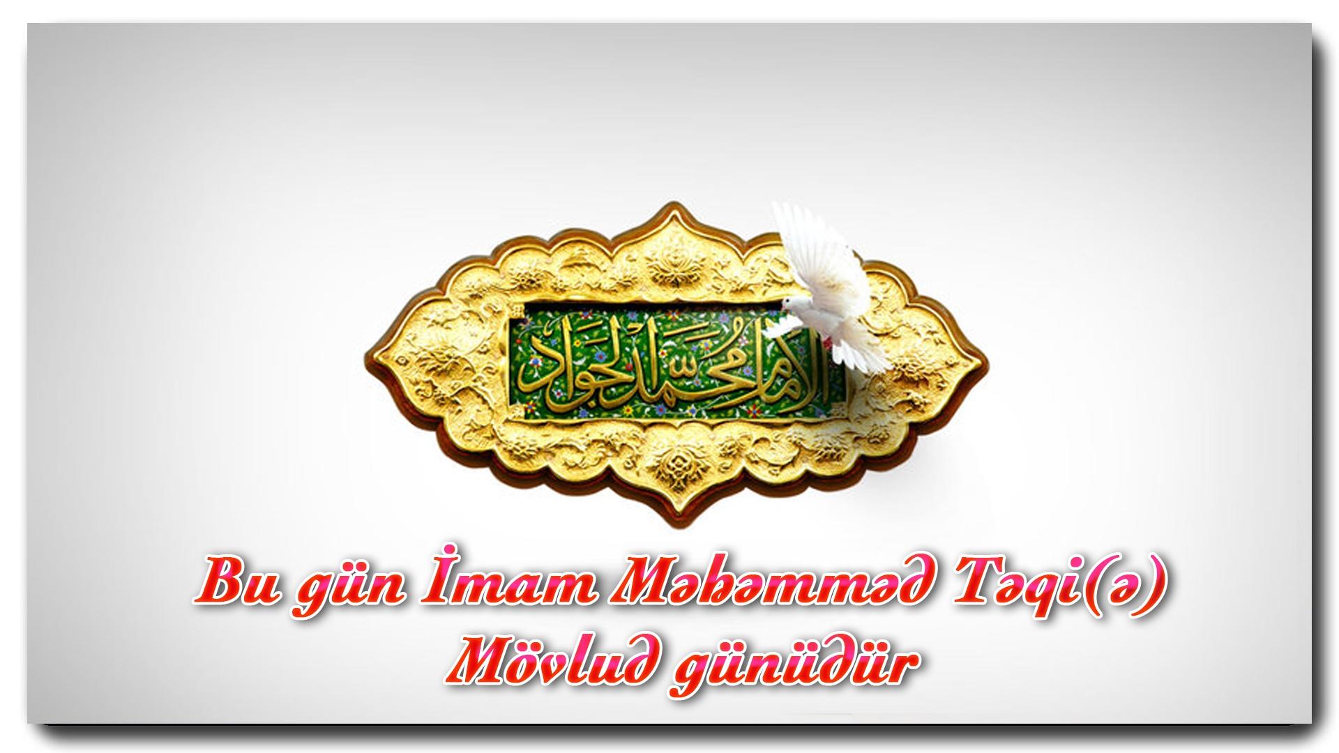 Bu gün İmam Məhəmməd Təqi(ə)nin mübarək mövlud günüdür