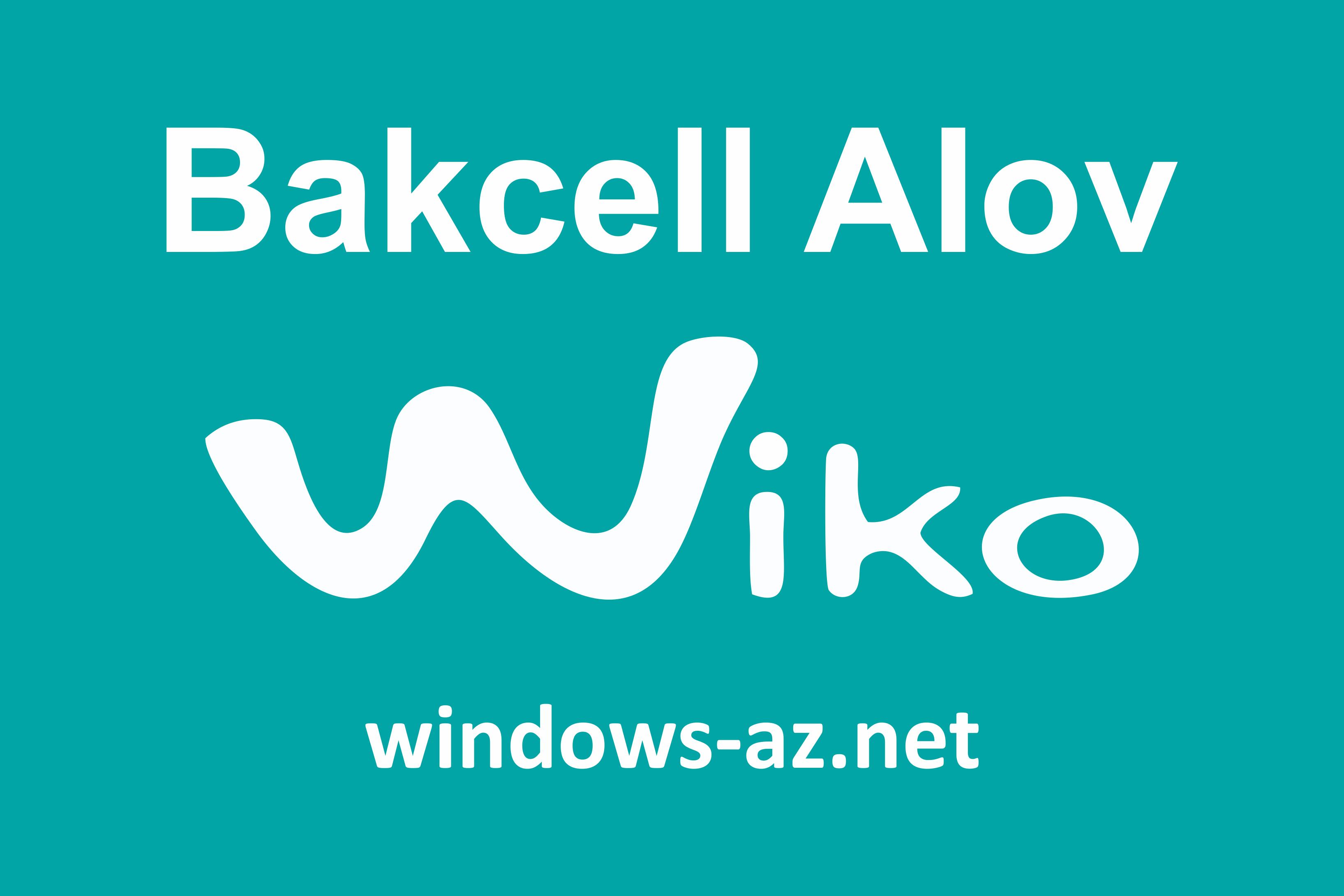 Bakcell Alov Wiko v17  Bloom ƏS