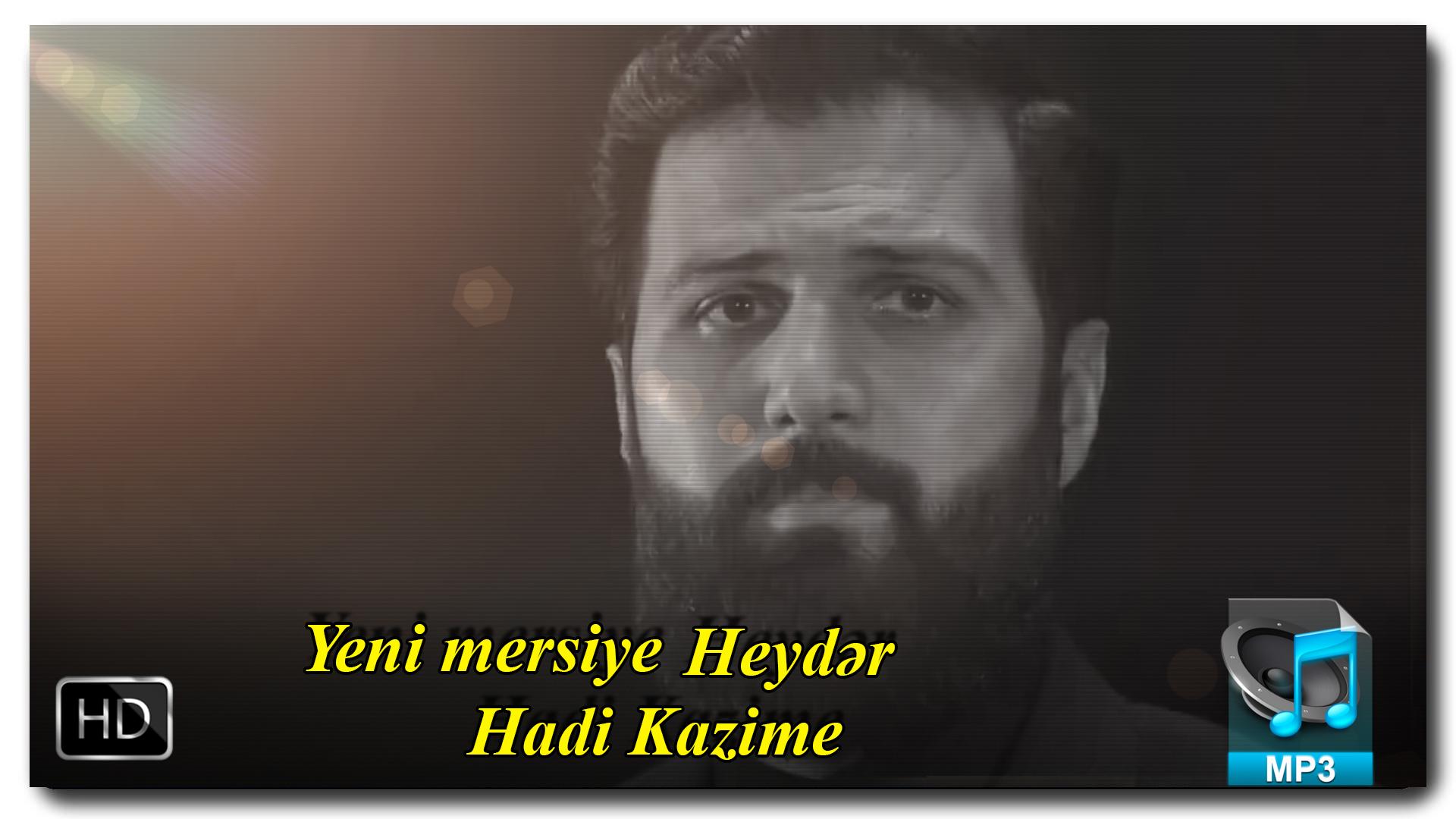Yeni Mərsiyə | Hadi Kazimi| Heydər|İlkdəfə YA-ƏLİ saytında|