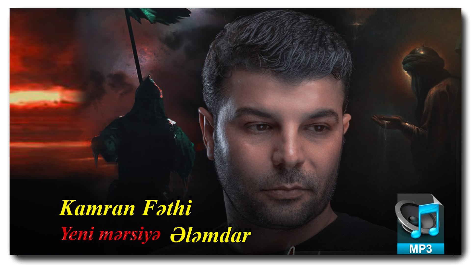 Yeni Mərsiyə | Kamran Fəthi | Ələmdar |İlkdəfə YA-ƏLİ saytında|
