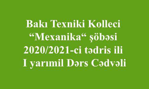"""Bakı Texniki Kolleci """"Mexanika"""" şöbəsi 2020/2021-ci tədris ili I yarımil Dərs Cədvəli"""