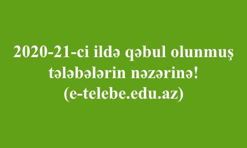 2020/21-ci tədris ilində qəbul olan tələbələrin nəzərinə!