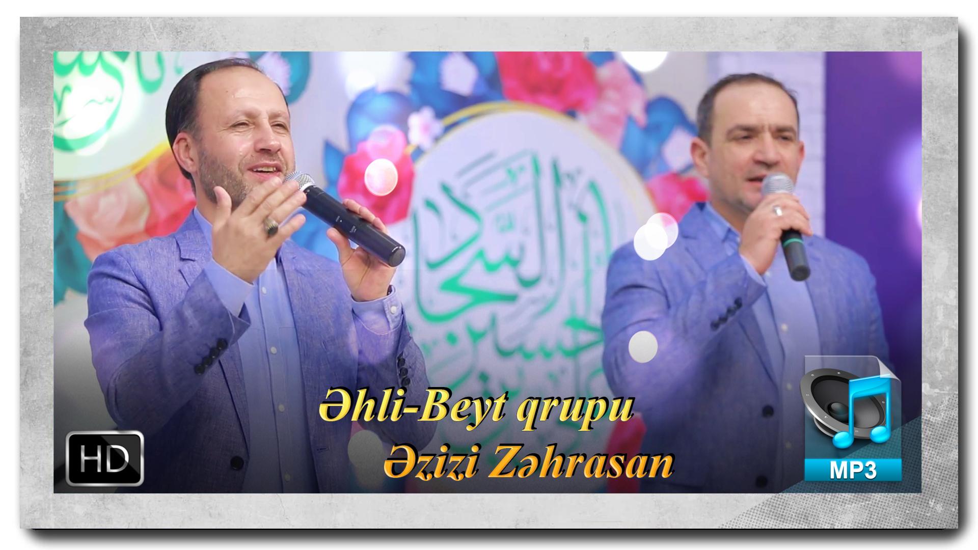 Əhli-Beyt qrupu | Əzizi Zəharsan |