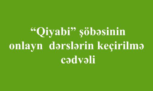 """""""Qiyabi"""" şöbəsinin  onlayn  dərslərin keçirilmə cədvəli"""