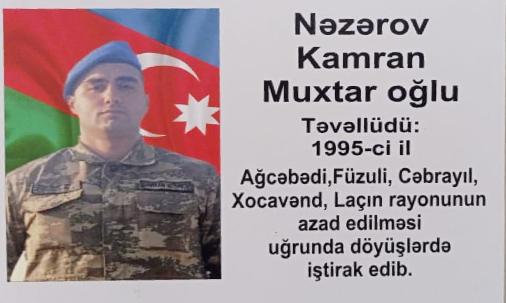 II Qarabağ döyüşlərində igidlik göstərmiş, Bakı Texniki Kollecinin məzunu- Nəzərov Kamran Muxtar oğlu