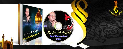 Yeni mərsiyələr 2017 | Behzəd Nuri | İlkdəfə YA-ƏLİ saytında |